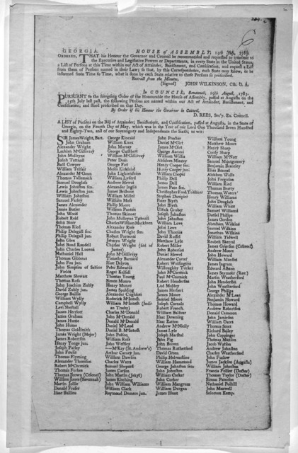 Georgia. House of Assembly, 15th July 1783. Ordered that his honour the Governor and council be recommended and requested to transmit to the executive and legislative powers or departments, in every state in the United States, a list of persons