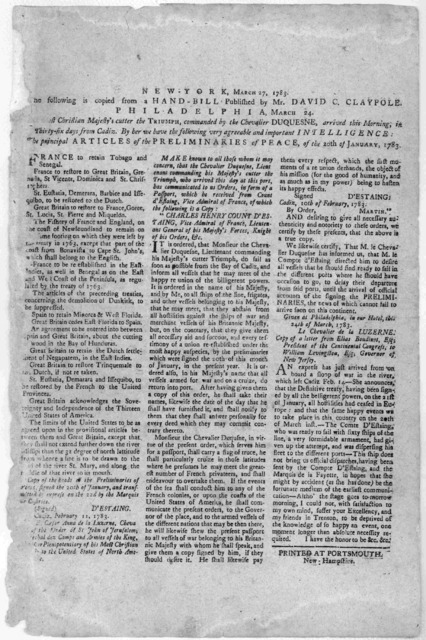 New York. March 27, 1783. The following is copied from a hand-bill. Published by Mr. David Claypole. Philadelphia, March 24. His most Christian Majesty's cutter the Triumph, commanded by the Chevalier Duquesne, arrived this morning in thirty-six