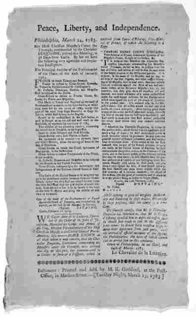 Peace, liberty, and independence. Philadelphia, March 24, 1783. His Most Christian Majesty's Cutter the Triumph, commanded by the Chevalier Duquesne, arrived this morning, in 36 days from Cadiz. By her we have the following very agreeable and im