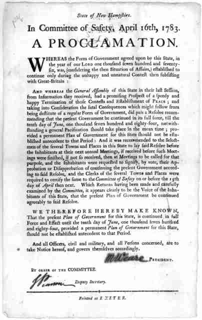 State of New Hampshire. In Committee of safety, April 16th, 1783. A proclamation. Whereas the form of government agreed upon by this state, in the year of our Lord one thousand seven hundred and seventy six, was, (considering the then situation