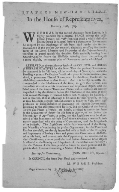 State of New-Hampshire. In the House of representatives, February 27th, 1783. Whereas, by the various accounts from Europe, it is highly probable that a general peace among the belligerent powers will very soon take place ... Resolved, as the un
