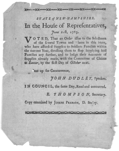State of New-Hampshire. In the House of representatives, June 21st, 1783. Voted, that an order issue to the selectmen of the several towns and places in this state, who have afforded supplies to soldiers families within the current year, directi