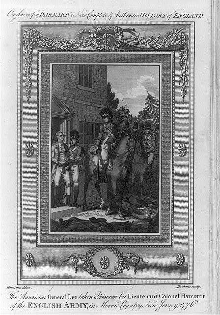 The American general Lee taken prisoner by lieutenant colonel Harcourt of the English army, in Morris Country, New Jersey, 1776 / Hamilton delin. ; Hawkins sculp.