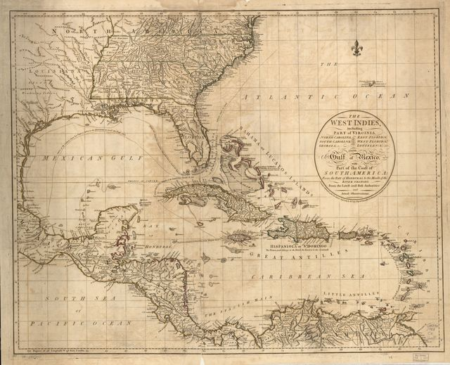 The West Indies, including part of Virginia, North Carolina, East Florida, South Carolina, West Florida, Georgia, Louisiana, and the Gulf of Mexico, with part of the coast of South America: From the Bay of Honduras, to the mouth of the River Oronoko. From the latest and best authorities and actual observations.