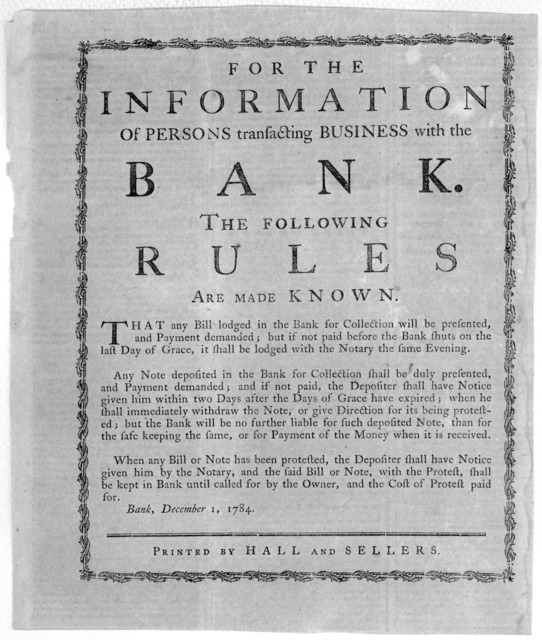 For the information of persons transacting business with the bank. the following rules are made known ... Bank, December 1, 1784. [Philadelphia] Printed by Hall and Sellers [1784].