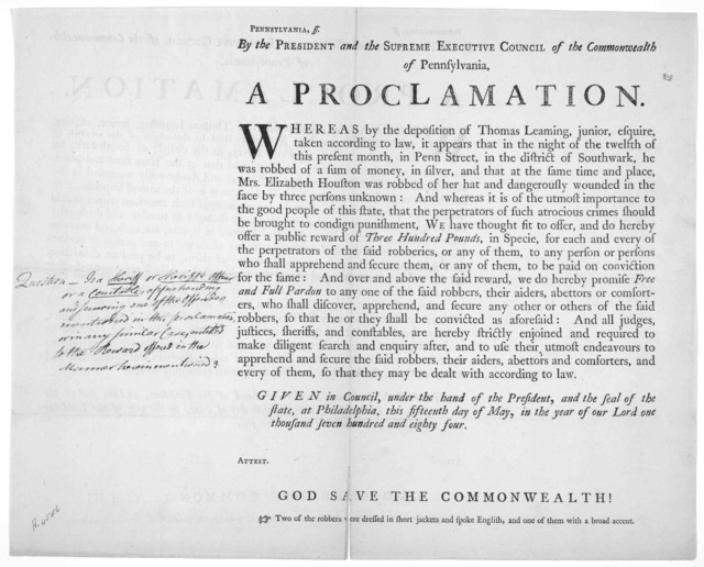 Pennsylvania ss. By the President and the Supreme Executive Council of the Commonwealth of Pennsylvania. A proclamation [Offering a reward of three hundred pounds for the apprehension of the three persons who robbed Thomas Leaming of a sum of mo