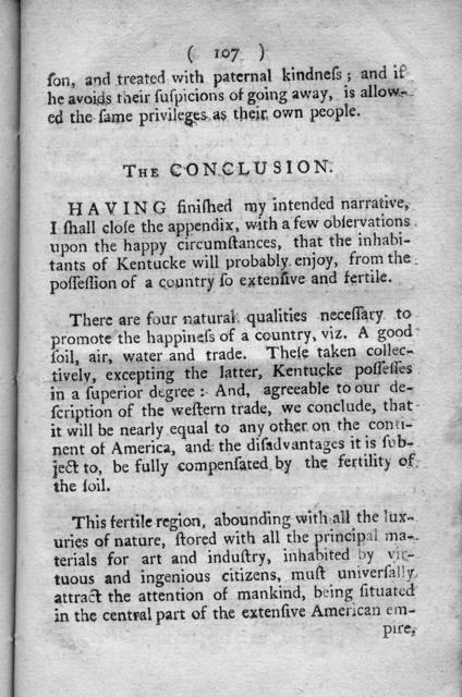 The discovery, settlement, and present state of Kentucke : and an essay towards the topography and natural history of that important country ; to which is added, an appendix, containing, I. The adventures of Col. Daniel Boon, one of the first settlers, comprehending every important occurrence in the political history of that province. II. The minutes of the Piankashaw council, held at Post St. Vincents, April 15, 1784. III. An account of the Indian nations inhabiting within the limits of the thirteen United States ... IV. The stages and distances between Philadelphia and the Falls of the Ohio; from Pittsburg to Pensacola and several other places. The whole illustrated by a new and accurate map of Kentucke and the country adjoining, drawn from actual surveys