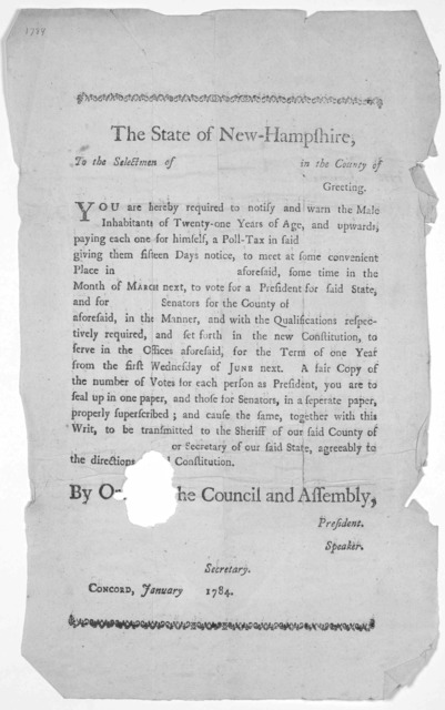 The state of New-Hampshire, to the selectmen of in the County of Greeting. You are hereby required to notify and warn the male inhabitants of twenty-one years of age, and upwards paying each one for himself, a poll-tax in said giving them fiftee