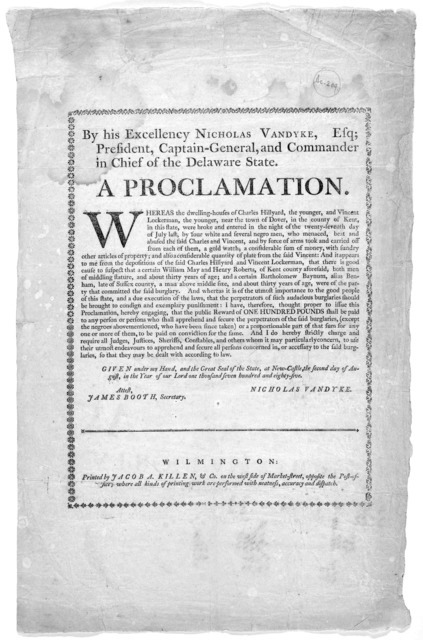 By His Excellency Nicholas Van Dyke, Esq; President, Captain-General, and Commander in chief of the Delaware State. A proclamation [Offering a reward of one hundred pounds for the apprehension of certain named burglars.] Given under my hand and