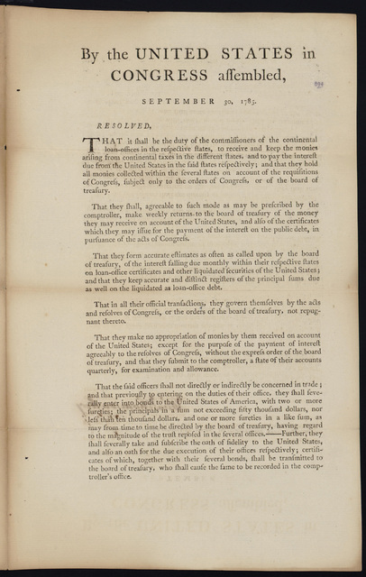 By the United States in Congress assembled, September 30, 1785 : Resolved, that it shall be the duty of the commissioners of the continental loan-offices in the respective states, to receive and keep the monies arising from continental taxes in the different states ...