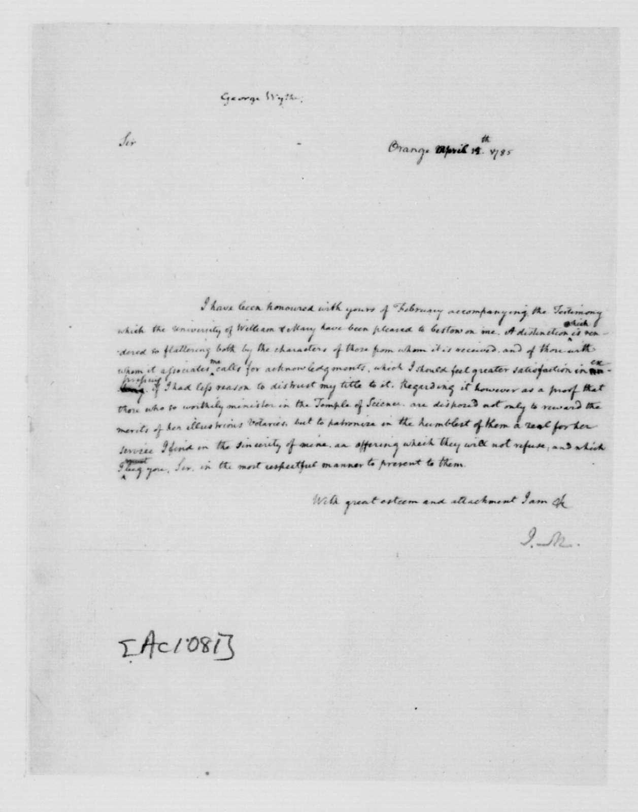 James Madison to George 'Wythe, April 15, 1785.