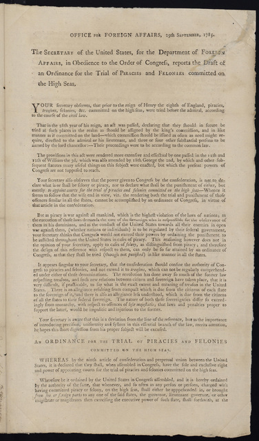 Office for Foreign Affairs, 29th September, 1785 : The secretary of the United States, for the Department of Foreign Affairs, in obedience to the order of Congress, reports the draft of an ordinance for the trial of piracies and felonies committed on the high seas.