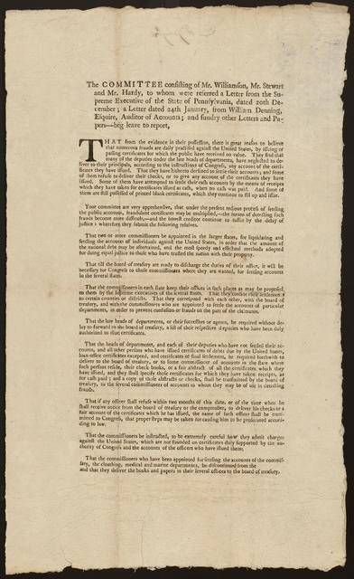 The committee consisting of Mr. Williamson, Mr. Stewart and Mr. Hardy, to whom were referred a letter from the supreme executive of the state of Pennsylvania, dated 20th December, a letter dated 24th January, from William Denning, Esquire, auditor of accounts, and sundry other letters and papers, beg leave to report ...