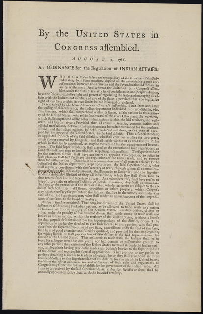 By the United States in Congress assembled. August 7, 1786 : An ordinance for the regulation of Indian affairs.
