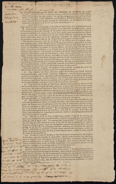 """The committee consisting of Mr. King, Mr. Johnson, Mr. Monroe, Mr. Lawrance, and Mr. Pettit, to whom was referred an act of the state of New-York, passed on the 4th day of May last, entitled, """"An act for giving and granting to the United States in Congress assembled, certain imposts and duties on foreign goods imported into that state, for the special purpose of paying the principal and interest of the debt contracted in the prosecution of the late war with Great-Britain,"""" report ..."""