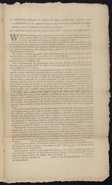The committee consisting of Mr. Pinckney, Mr. Monroe, and Mr. King, appointed to form an ordinance for the compleat arrangement and government of the Indian Department, submit the following to the consideration of Congress : An ordinance for regulating the Indian Department.