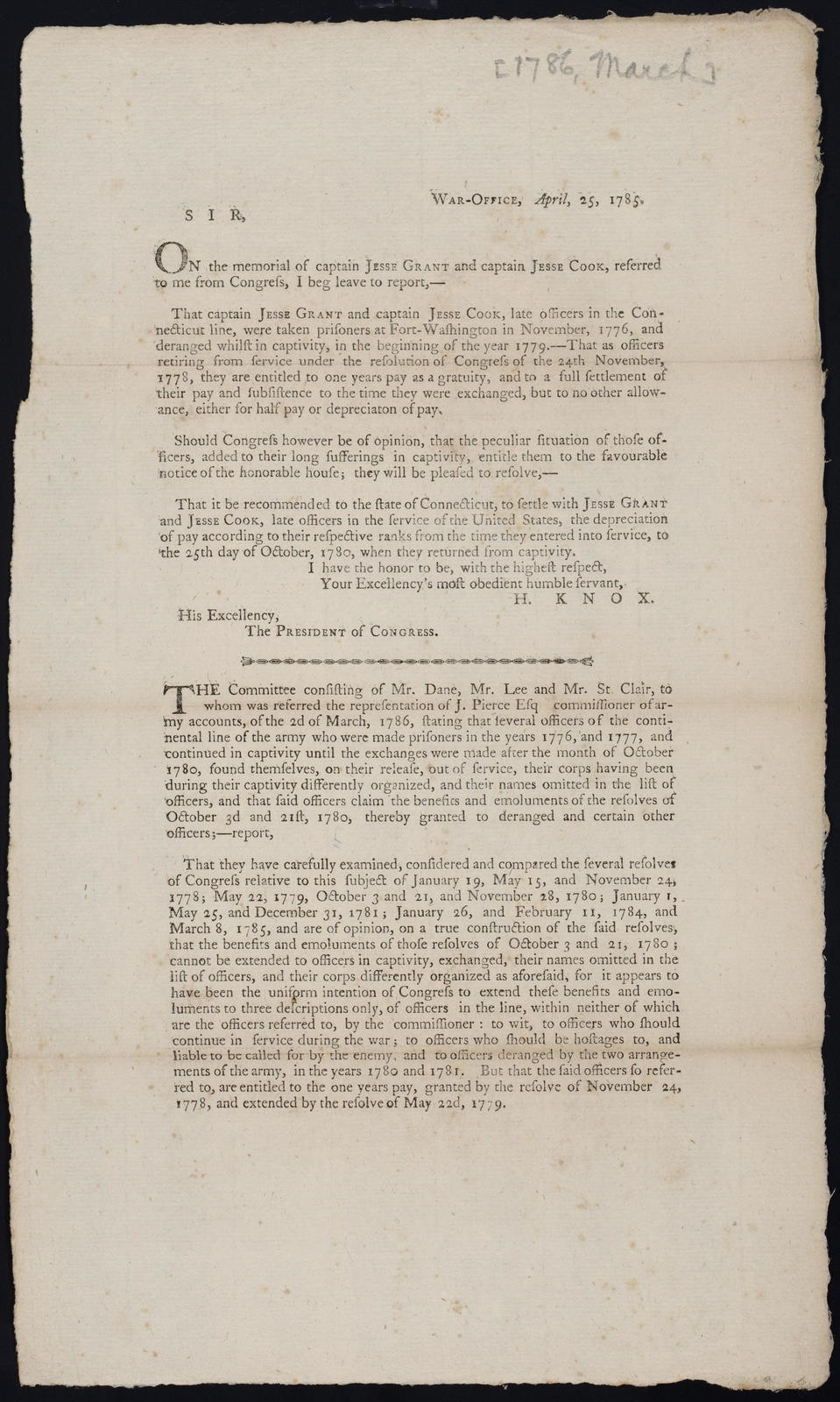 War-Office, April 25, 1785 : Sir, On the memorial of Captain Jesse Grant and Captain Jesse Cook, referred to me from Congress, I beg leave to report ...