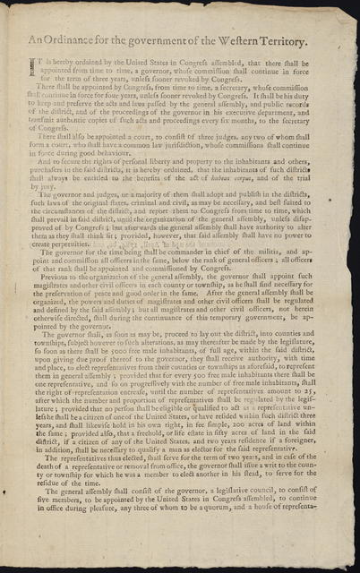 An ordinance for the government of the Western Territory : It is hereby ordained by the United States in Congress assembled, that there shall be appointed from time to time, a governor, whose commission shall continue in force for the term of three years, unless sooner revoked by Congress.