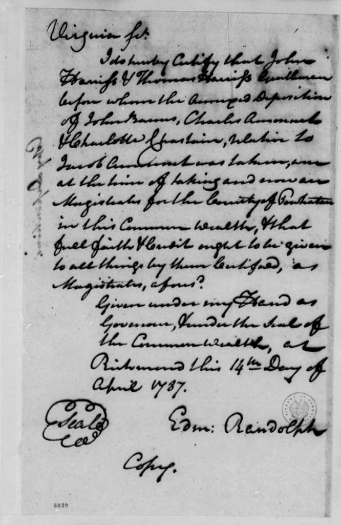 Edmund Randolph, April 14, 1787, Certificate Verifying John and Thomas Harris Are Magistrates, etc.