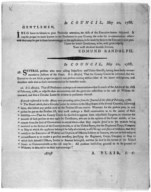 In Council, May 20, 1788. Gentlemen. I beg leave to submit to your particular attention, the acts of the Executive hereto subjoined. It may be proper to make known to the pensioners in your County, the order for re-examination; otherwise they ma