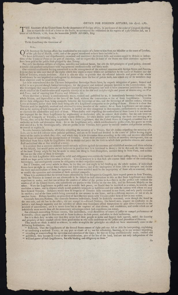 Office for Foreign Affairs, 6th April, 1787 : The secretary of the United States for the Department of Foreign Affairs, in pursuance of the order of Congress directing him to report the draft of a letter to the states, to accompany the resolutions in his reports of 13th October last, on a letter of 6th March, 1786, from the honorable John Adams, Esq; reports the following, viz. ...