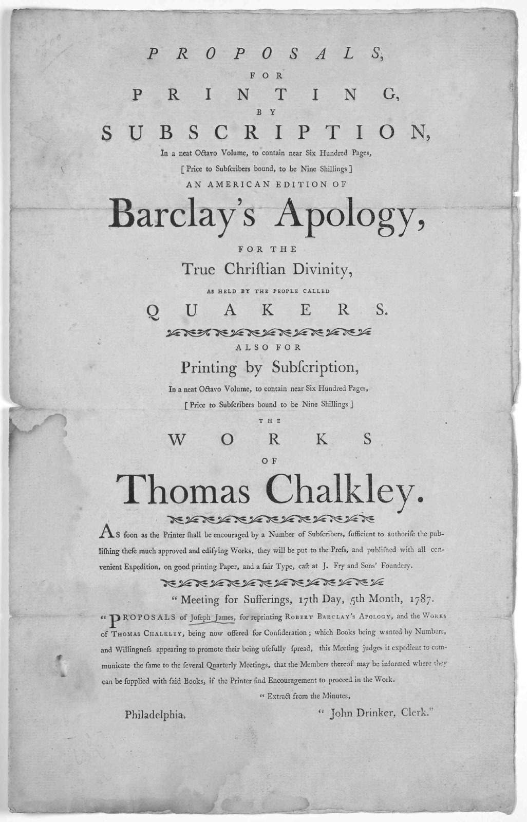 Proposals for printing by subscription ... an American edition of Barclay's Apology for the true Christian divinity, as held by the people called Quakers. Also for printing by subscription ... The works of Thomas Chalkley ... Proposals of Joseph