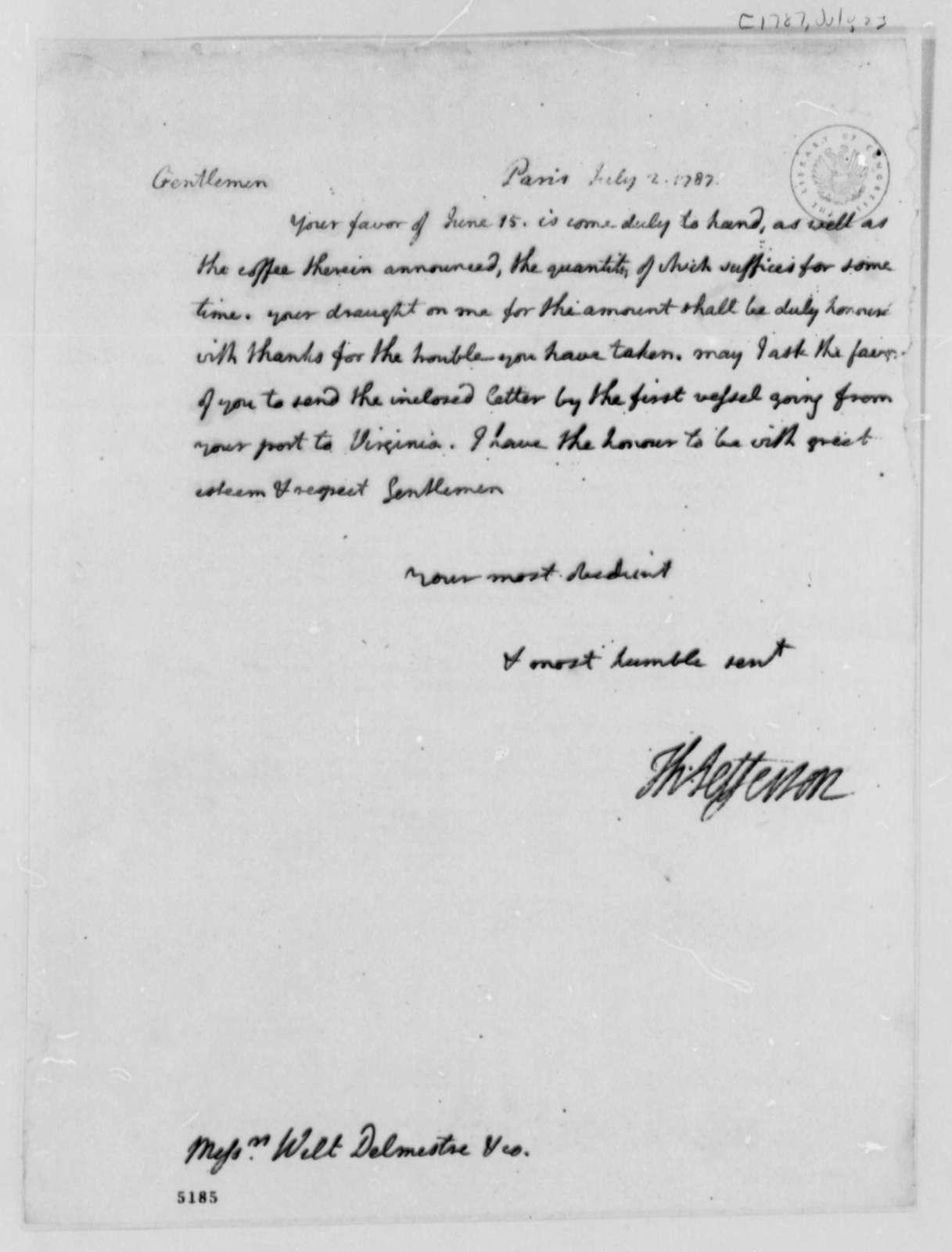Thomas Jefferson to Wilt, Delmestre & Company, July 2, 1787