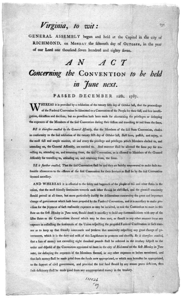 Virginia, to wit: General Assembly begun and held at the Capitol in the city of Richmond, on Monday the fifteenth day of October, in the year of our Lord one thousand seven hundred and eighty seven. An act concerning the convention to be held in