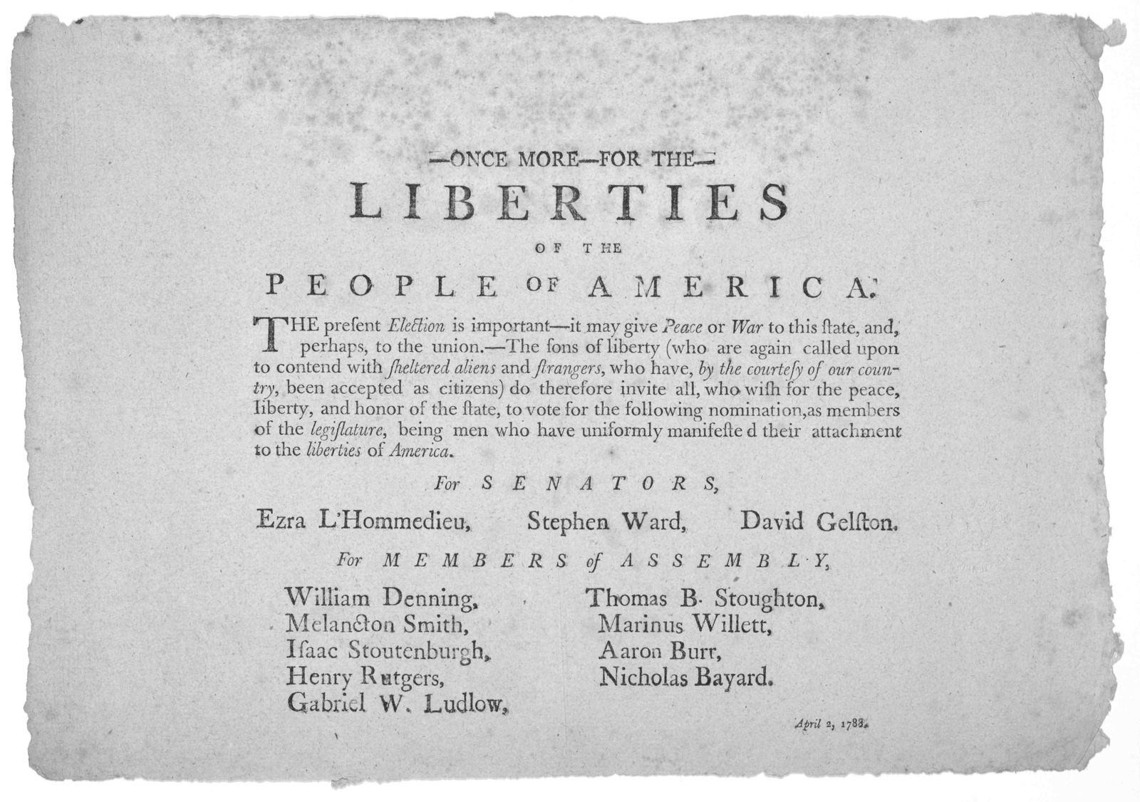 - Once more- for the- liberties of the people of America. The present election is important- it may give peace or war to this State, and perhaps, to the union.- The sons of liberty (who are again called upon to contend with sheltered aliens and