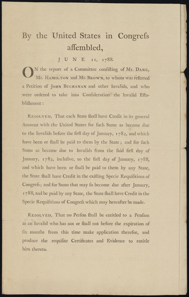 By the United States in Congress assembled, June 11, 1788 : On the report of a committee consisting of Mr. Dane, Mr. Hamilton and Mr. Brown, to whom was referred a petition of John Buchanan and other invalids, and who were ordered to take into consideration the invalid establishment ...
