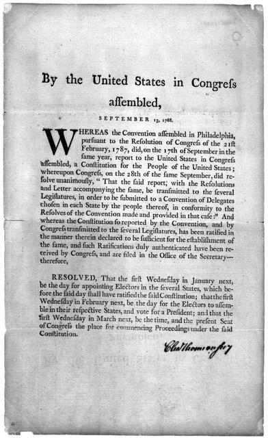 By the United States in Congress assembled, September 13, 1788 : Whereas the convention assembled in Philadelphia, pursuant to the resolution of Congress of the 21st February, 1787, did, on the 17th of September in the same year, report ...