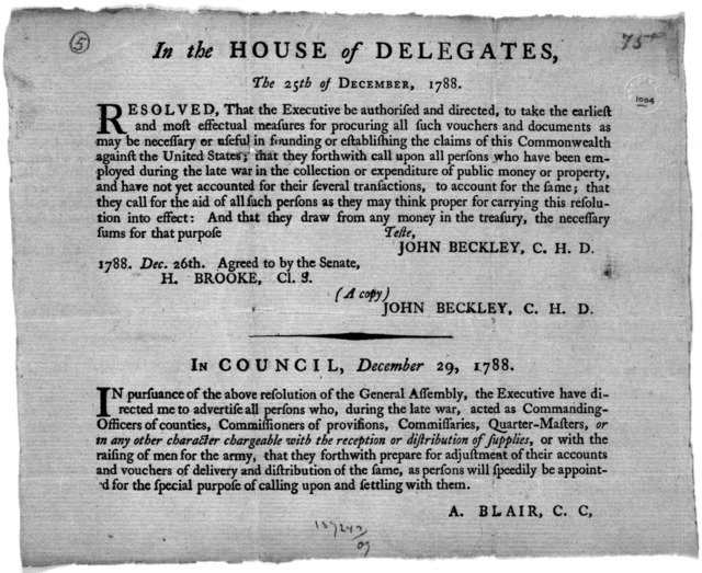 In the House of Delegates, the 25th of December, 1788. Resolved, that the Executive be authorized and directed to take the earliest and most effectual measures for procuring all such vouchers and documents as may be necessary or useful in foundi