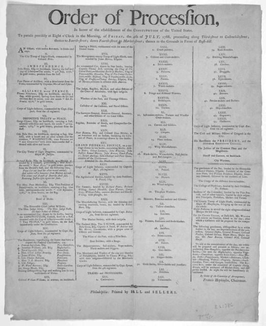 Order of procession, in honor of the establishment of the constitution of the United States. To parade precisely at eight o'clock in the morning, of Friday, the 4th of July, 1788, proceeding along Third-street; down Fourth-street to Market-stree
