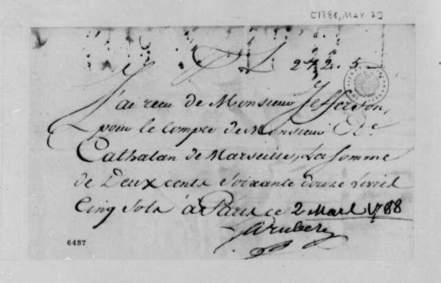 Representative of John Lambert, March 2, 1788, Receipt Sent to Stephen Cathalan Jr., with Thomas Jefferson's Letter of March 3, 1788; in French