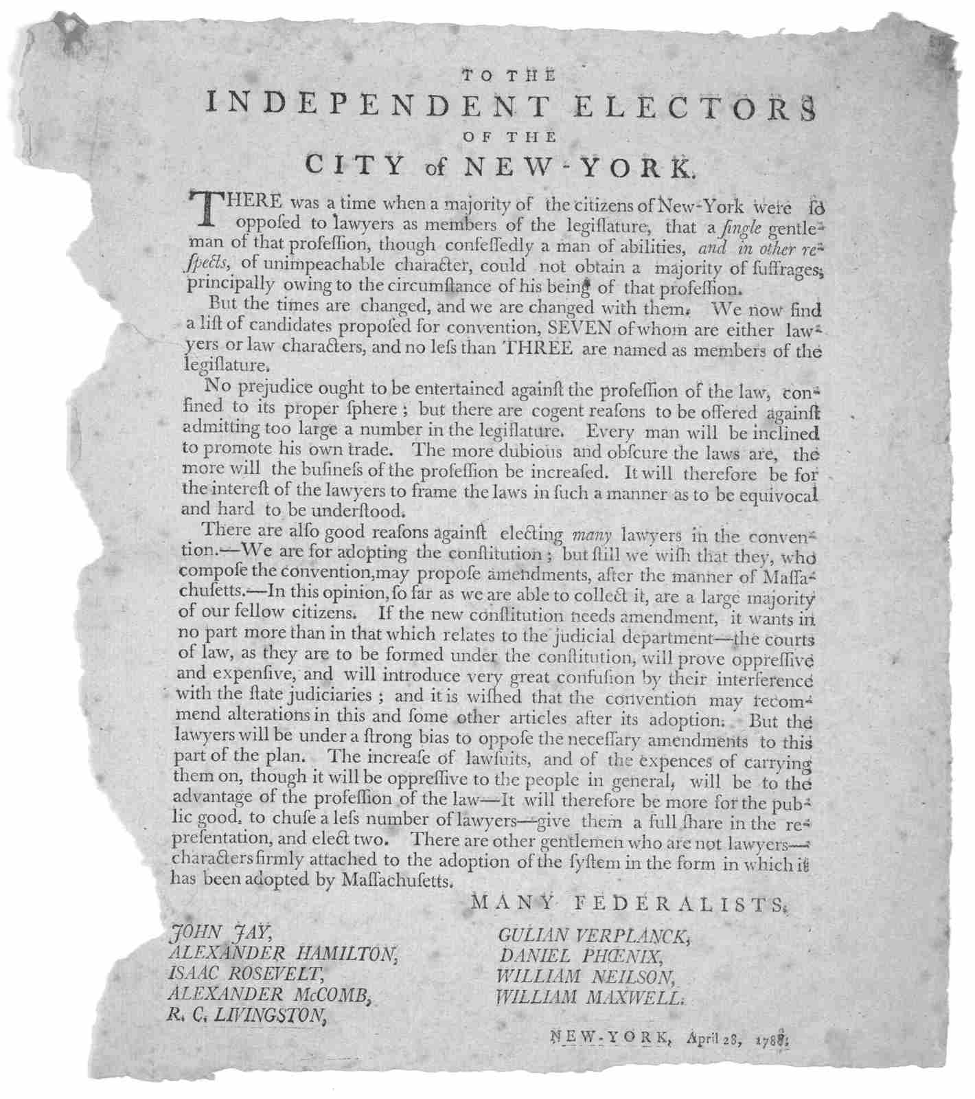 To the independent electors of the City of New York. There was a time when a majority of the citizens of New-York were so opposed to lawyers as members of the legislature, that a single gentleman of that profession, though confessedly a man of a