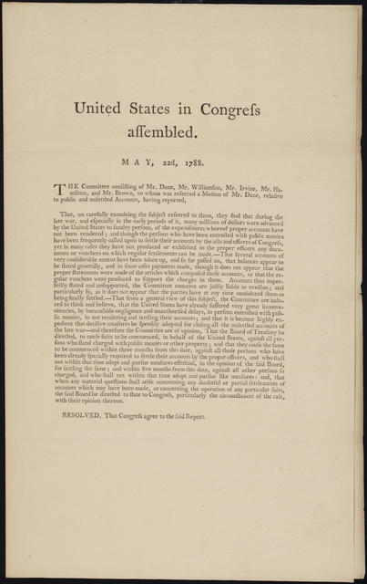 United States in Congress assembled. May 22d, 1788 : The committee consisting of Mr. Dane, Mr. Williamson, Mr. Irvine, Mr. Hamilton, and Mr. Brown, to whom was referred a motion of Mr. Dane, relative to public and unsettled accounts ...