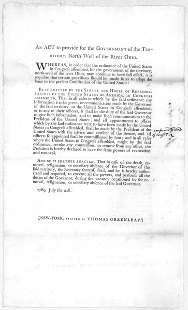 An act to provide for the government of the territory, North-west of the river Ohio. 1789, July the 21st. New York, Printed by Thomas Greenleaf [1789].