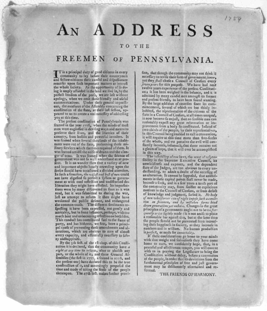 An address to the Freemen of Pennsylvania It is a principal duty of good citizens in every community to lay before their countrymen and fellow-citizens their candid and dispassionate remarks upon such important matters as interest the whole soci