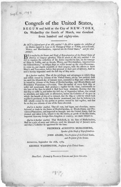 "Congress of the United States, begun and held at the City of New-York, on Wednesday the fourth of March, one thousand seven hundred and eighty-nine. An act to suspend part of an act, entitled, ""An act to regulate the collection of the duties imp"