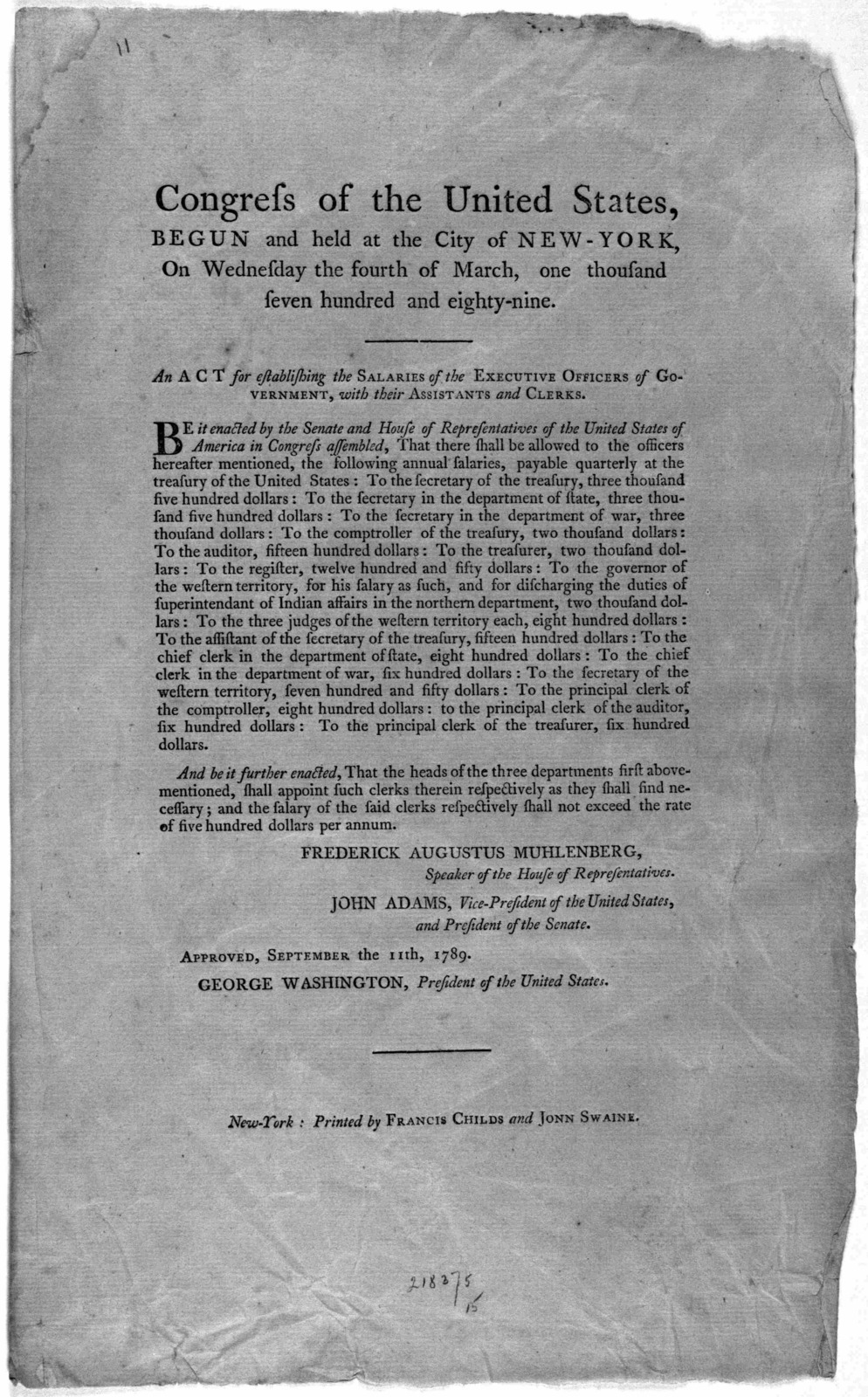 Congress of the United States, begun and held at the City of New-York, on Wednesday the fourth of March, one thousand seven hundred and eighty-nine. An act for establishing the salaries of the executive officers of government, with their assista