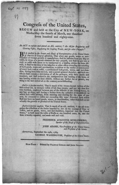 Congress of the United States, begun and held at the City of New-York, on Wednesday the fourth of March, one thousand seven hundred and eighty-nine. An act to explain and amend an act for registering and clearing vessels, regulating the coasting