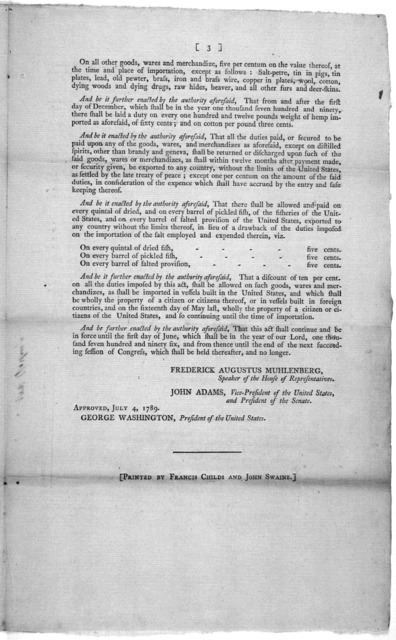 Congress of the United States, begun and held at the City of New-York, on Wednesday, the fourth of March, one thousand seven hundred and eighty-nine. An act for laying a duty on goods, wares, and merchandizes imported into the United States ...