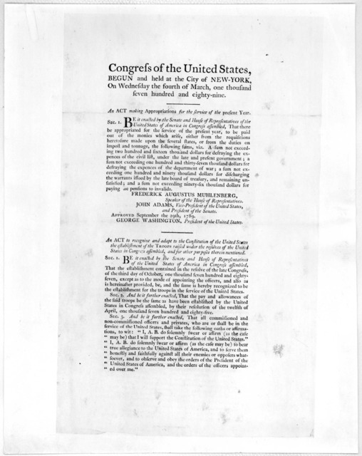 Congress of the United States begun and held at the City of New-York, on Wednesday the fourth of March, one thousand seven hundred and eighty-nine. An act making appropriations for the service of the present year ... An act to recognize and adap