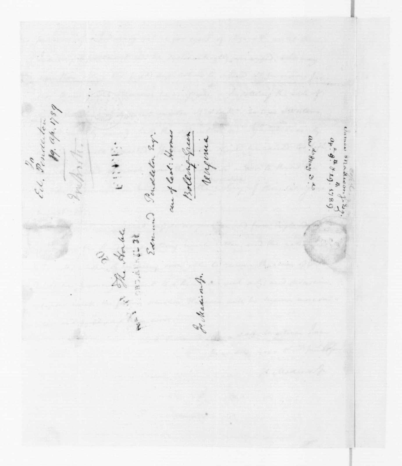 James Madison to Edmund Pendleton, April 21, 1789.
