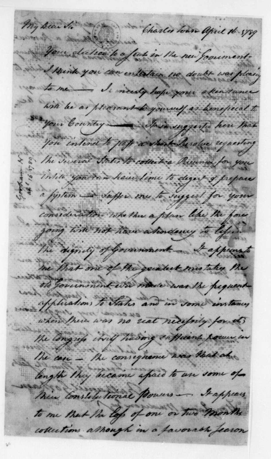 Nathaniel Gorham to James Madison, April 16, 1789.