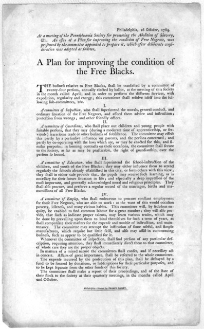 Philadelphia, 26 October, 1789. At a meeting of the Pennsylvania Society for promoting the abolition of slavery, &c. An essay of a plan for improving the condition of free negroes was presented by the committee appointed to prepare it, which aft