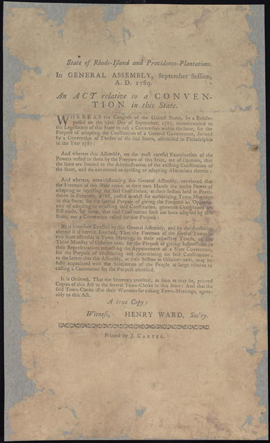 State of Rhode-Island and Providence-Plantations. In General Assembly, September session, A.D. 1789 : An act relative to a convention in this state. Whereas the Congress of the United States, by a resolve passed on the 28th day of September, 1787, recommended to the legislature of this state to call a convention within the same, for the purpose of adopting the Constitution of a general government ...