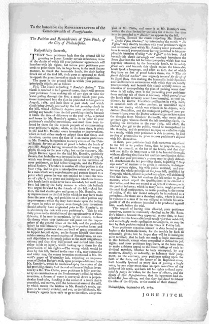 To the honorable the Representatives of the Commonwealth of Pennsylvania. The petition and remonstrance of John Fitch, of the City of Philadelphia ... John Fitch. Philadelphia, September 26, 1789.