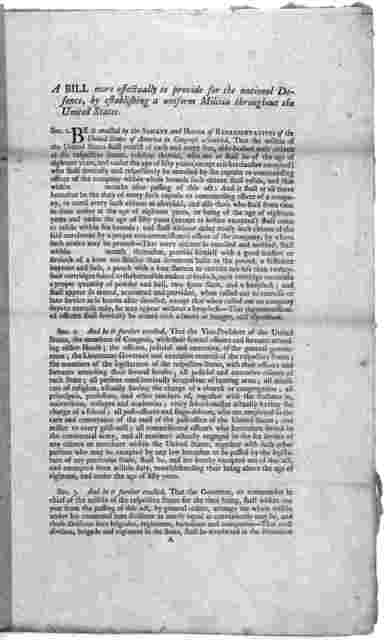 A bill more efectually to provide for the national defense, by establishing a uniform militia throughout the United States. [Philadelphia] Printed by Francis Childs and John Swaine [1790].
