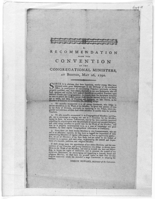 A recommendation from the convention of the Congregational ministers, at Boston, May 26, 1790 [That only properly qualified members of regular associations be asked to discharge the ministerial office.] Simeon Howard, moderator of the Convention